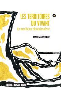 Télécharger le livre : Les Territoires du vivant. Un manifeste biorégionaliste