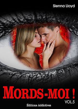 Téléchargez le livre :  Mords-moi ! Volume 5