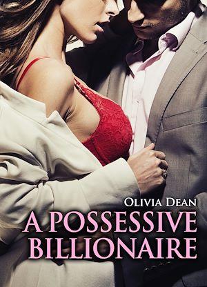Téléchargez le livre :  A Possessive Billionaire - vol.1
