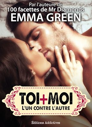 Téléchargez le livre :  Toi + Moi : L'un contre l'autre - Volume 1