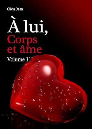 Téléchargez le livre :  À lui, corps et âme - volume 11