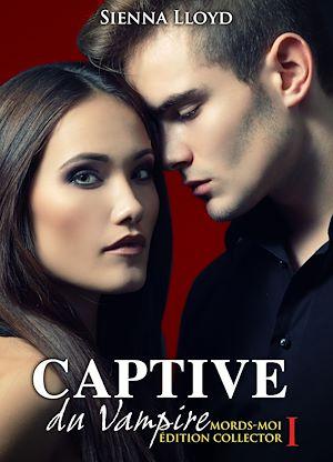 Téléchargez le livre :  Captive du Vampire - Volume 1 - Mords-moi ! Edition Collector