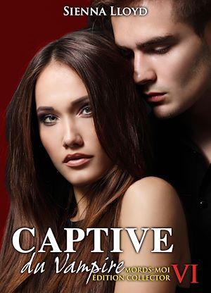 Téléchargez le livre :  Captive du Vampire - Volume 6 - Mords-moi ! Edition Collector