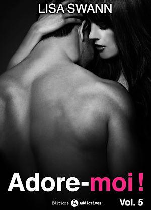 Téléchargez le livre :  Adore-moi ! - Volume 5