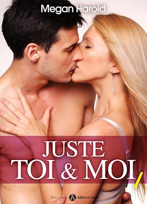 Téléchargez le livre :  Juste toi et moi - Volume 1