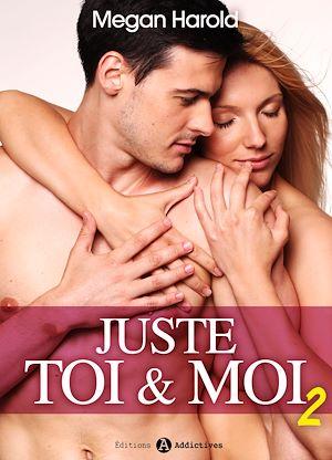 Téléchargez le livre :  Juste toi et moi - Volume 2
