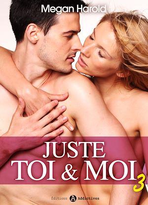 Téléchargez le livre :  Juste toi et moi - Volume 3