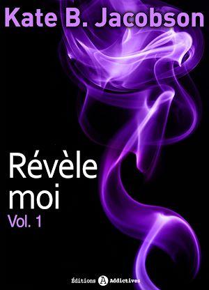 Téléchargez le livre :  Révèle-moi ! - Volume 1