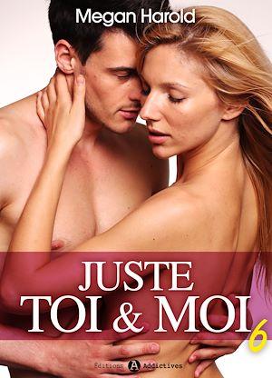 Téléchargez le livre :  Juste toi et moi - Volume 6
