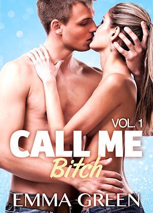 Téléchargez le livre :  Call me Bitch - Volume 1