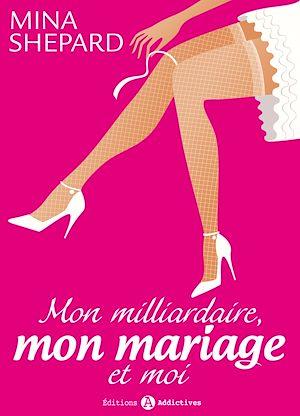Téléchargez le livre :  Mon milliardaire, mon mariage et moi - Volume 1