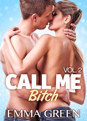 Téléchargez le livre :  Call me Bitch - Volume 2
