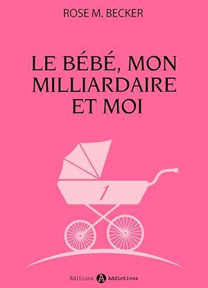 Téléchargez le livre :  Le bébé, mon milliardaire et moi - 1