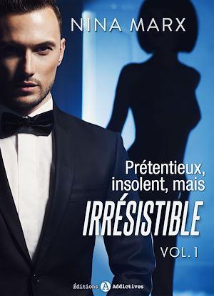 Téléchargez le livre :  Prétentieux, insolent, mais irrésistible - 1