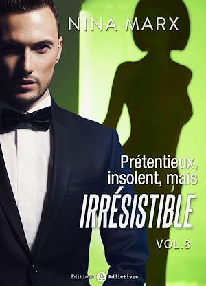 Téléchargez le livre :  Prétentieux, insolent, mais irrésistible - 8