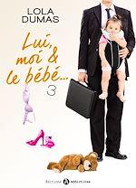 Télécharger le livre :  Lui, moi et le bébé - 3