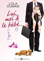 Télécharger le livre :  Lui, moi et le bébé - 6