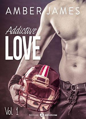 Téléchargez le livre :  Addictive Love - Volume 1