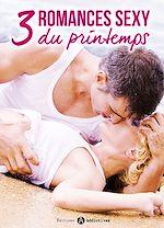 Télécharger le livre :  3 romances sexy du printemps