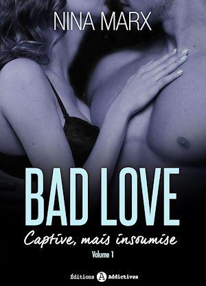 Téléchargez le livre :  Bad Love - Captive, mais insoumise - 1