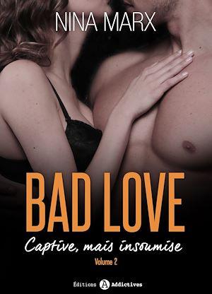 Téléchargez le livre :  Bad Love - Captive, mais insoumise - 2