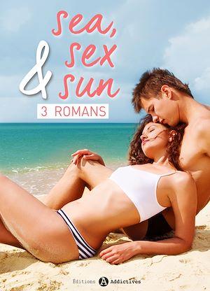 Téléchargez le livre :  Sea, Sex & Sun – 3 Romans