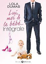 Télécharger le livre :  Lui, moi et le bébé - L'intégrale