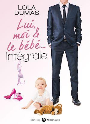 Téléchargez le livre :  Lui, moi et le bébé - L'intégrale