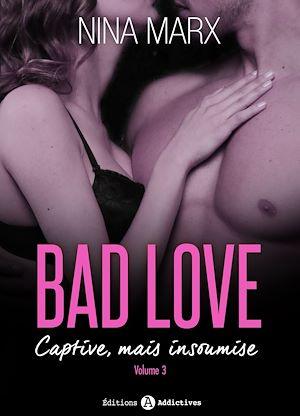 Téléchargez le livre :  Bad Love – Captive, mais insoumise - 3