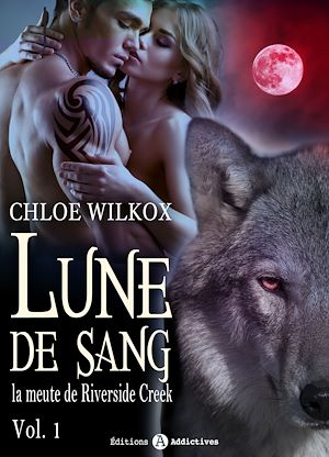 Téléchargez le livre :  Lune de sang - La meute de Riverside Creek -  1