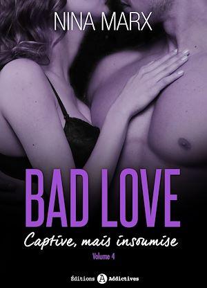 Téléchargez le livre :  Bad Love - Captive, mais insoumise - 4
