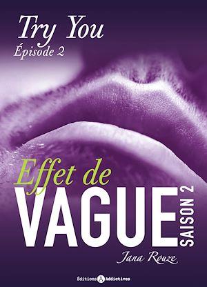 Téléchargez le livre :  Effet de vague - Saison 2 - Épisode 2 : Try you