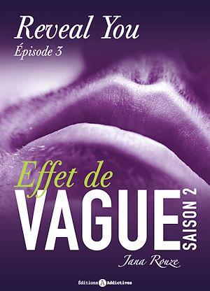 Téléchargez le livre :  Effet de vague - Saison 2 - Épisode 3 : Reveal you