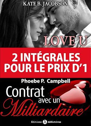 Téléchargez le livre :  2 intégrales pour le prix d'1 : Love U + Contrat avec un milliardaire