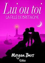 Télécharger cet ebook : Lui ou toi - La fille de Bretagne