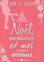 Télécharger cet ebook : Noël, mon milliardaire et moi - L'intégrale