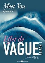 Télécharger cet ebook : Effet de vague - Saison 1 - Épisode 1 : Meet You