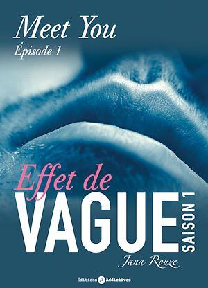 Téléchargez le livre :  Effet de vague - Saison 1 - Épisode 1 : Meet You