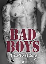 Télécharger cet ebook : Bad Boys - 3 histoires sexy