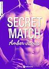 Téléchargez le livre numérique:  Secret Match - Chapitres découvertes