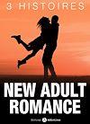 Téléchargez le livre numérique:  New Adult Romance - 3 Histoires