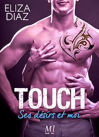 Télécharger le livre : Touch - Ses désirs et moi