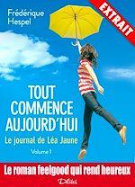 Télécharger le livre :  Tout commence aujourd'hui : le journal de Léa Jaune - Extrait