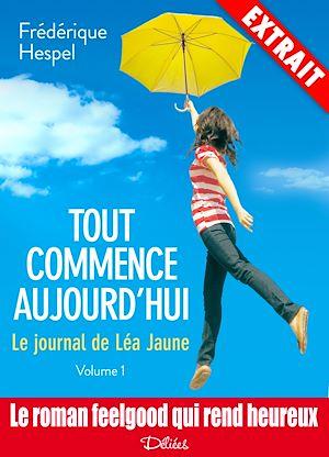 Téléchargez le livre :  Tout commence aujourd'hui : le journal de Léa Jaune - Extrait