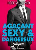 Télécharger cet ebook : Agaçant, sexy et dangereux - L'intégrale