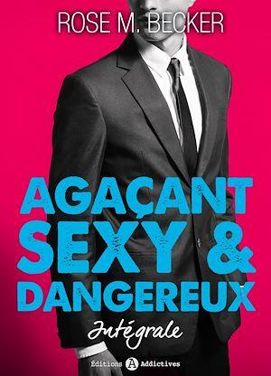 Téléchargez le livre :  Agaçant, sexy et dangereux - L'intégrale