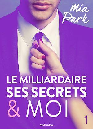 Téléchargez le livre :  Le milliardaire, ses secrets et moi - 1