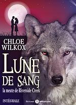 Télécharger le livre :  Lune de sang - La meute de Riverside Creek - L'intégrale