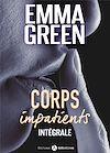 Téléchargez le livre numérique:  Corps impatients - L'intégrale
