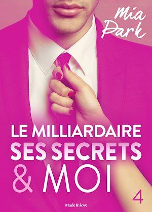 Téléchargez le livre :  Le milliardaire, ses secrets et moi - 4
